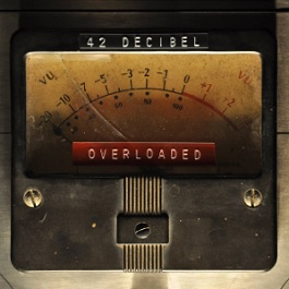 42 decibel overloaded review